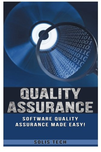 9781523701360: Quality Assurance: Software Quality Assurance Made Easy