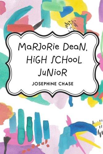 Marjorie Dean, High School Junior: Chase, Josephine
