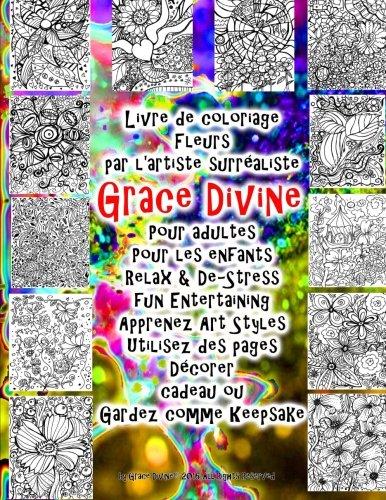 Livre de coloriage Fleurs par l'artiste surréaliste: Divine, Grace