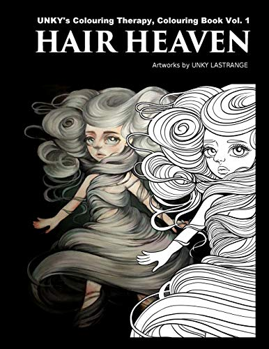 9781523705627: Hair Heaven: UNKY?s Colouring Therapy Colouring Book Vol.1: Volume 1