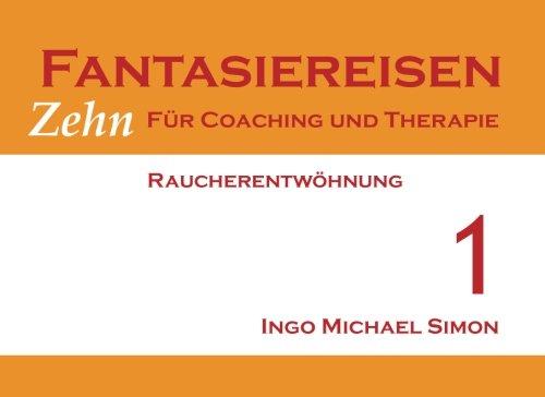 9781523709472: Zehn Fantasiereisen für Coaching und Therapie. Band 1: Raucherentwöhnung