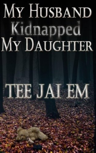 9781523711017: My Husband Kidnapped My Daughter (My Husband Married My Daughter) (Volume 2)