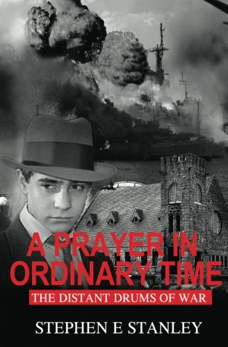 A Prayer in Ordinary Time: A Novel of Maine: Stephen E Stanley