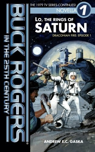 Buck Rogers in the 25th Century: Lo, the Rings of Saturn (Paperback)