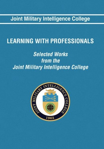 9781523716074: Learning With Professionals: Selected Works from the Joint Military Intelligence College