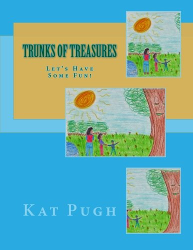 9781523717491: Trunks of Treasures: Let's Have Some Fun! (Volume 2)