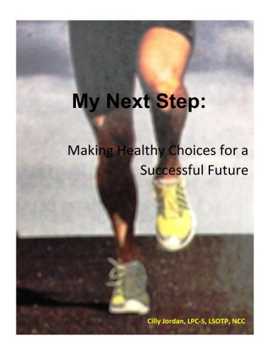 9781523719587: My Next Step: Making Healthy Choices for a Successful Future