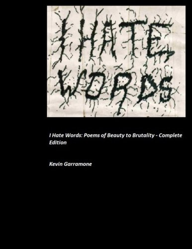 9781523719914: I Hate Words: Poems of Beauty to Brutality - Complete Edition - Books 1-6
