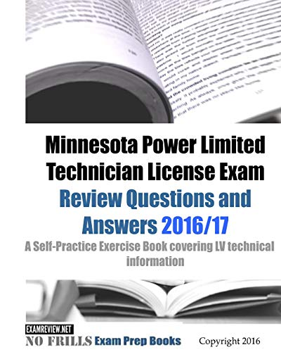 9781523722044: Minnesota Power Limited Technician License Exam Review Questions and Answers 2016/17 Edition: A Self-Practice Exercise Book covering LV technical information