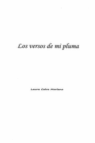Los Versos de Mi Pluma (Paperback): Laura Calvo Moriano