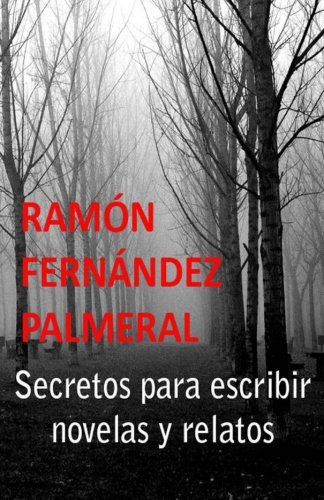 9781523723881: Secretos para escribir novelas y relatos (Spanish Edition)