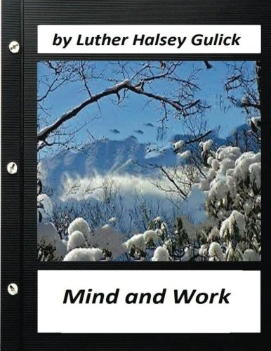 Mind and Work (1908) by Luther Halsey: Gulick, Luther Halsey