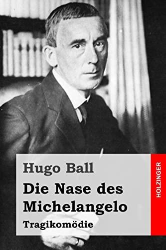 9781523724826: Die Nase des Michelangelo: Tragikomödie (German Edition)
