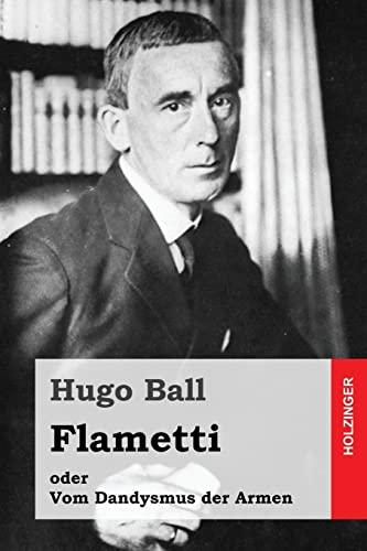 9781523725236: Flametti: oder Vom Dandysmus der Armen (German Edition)