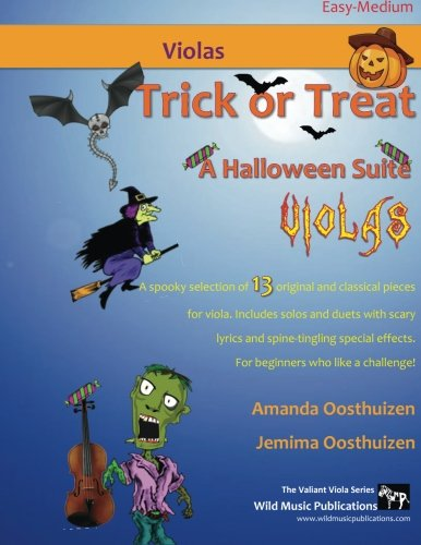 9781523725786: Trick or Treat - A Halloween Suite for Viola: A spooke selection of 13 original and classical pieces for Violas. Includes duets and solos with scary ... effects. For beginners who like a challenge!