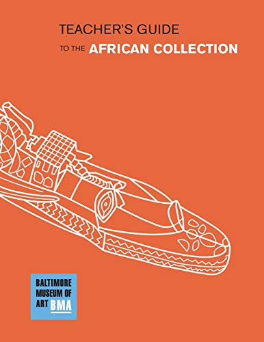 9781523730070: The Baltimore Museum of Art Teacher's Guide to the African Collection