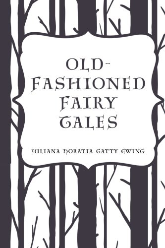 9781523731145: Old-Fashioned Fairy Tales