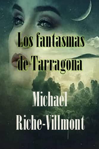 9781523731169: Los fantasmas de Tarragona (Spanish Edition)