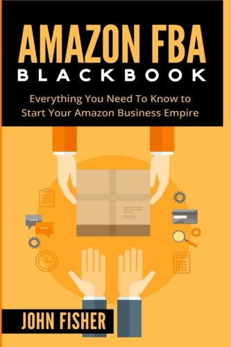 9781523731633: Amazon FBA: Everything You Need to Know to Start Your Amazon Business Empire