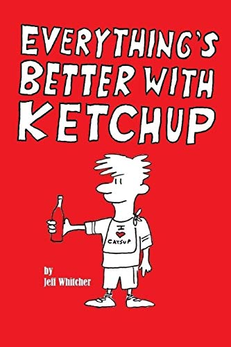 9781523733477: Everything's Better With Ketchup