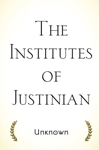 9781523733613: The Institutes of Justinian