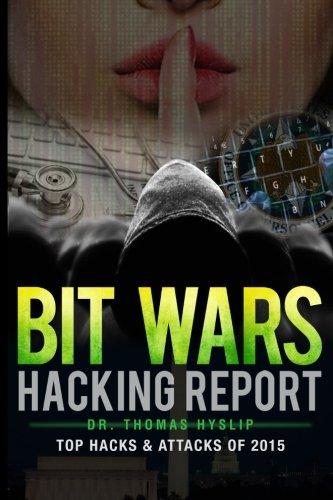 9781523736577: BIT WARS Hacking Report: Top Hacks and Attacks of 2015 (Volume 3)