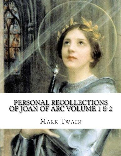 Personal Recollections Of Joan Of Arc Volume: Twain, Mark