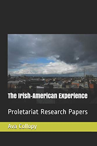 9781523737895: The Irish-American Experience: Proletariat Research Papers