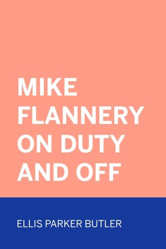 9781523739127: Mike Flannery On Duty and Off