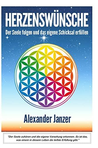 9781523740024: Herzenswünsche: Der Seele zuhören und die eigene Vorsehung erfüllen (German Edition)