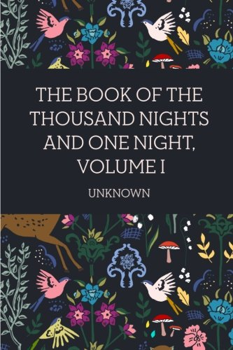 9781523741625: The Book of the Thousand Nights and One Night, Volume I
