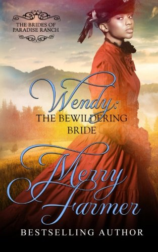 9781523746729: Wendy: The Bewildering Bride (The Brides of Paradise Ranch - Sweet Version) (Volume 3)