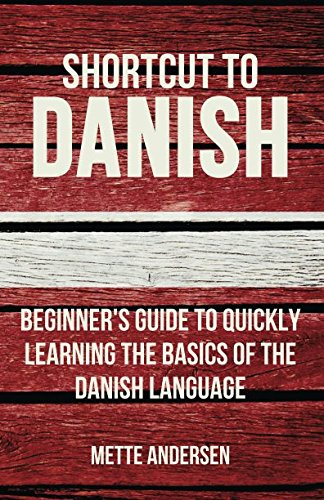 9781523747726: Shortcut to Danish: Beginner's Guide to Quickly Learning the Basics of the Danish Language