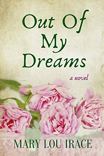 Out Of My Dreams: Mary Lou Irace