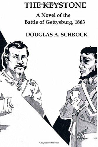 9781523755967: The Keystone: A Novel of the Battle of Gettysburg, 1863