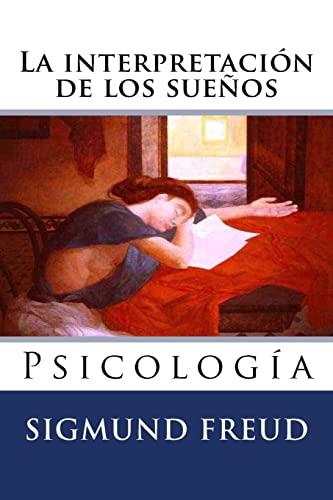 9781523756711: La interpretacion de los suenos: Psicologia (Spanish Edition)