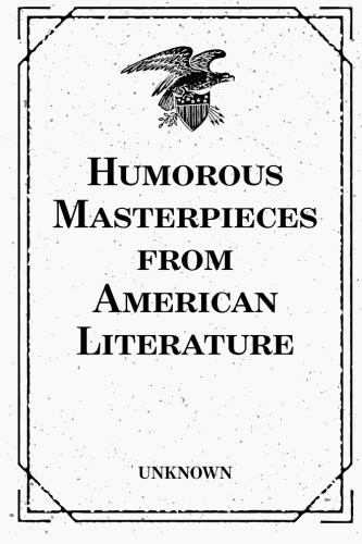 Humorous Masterpieces from American Literature: Unknown