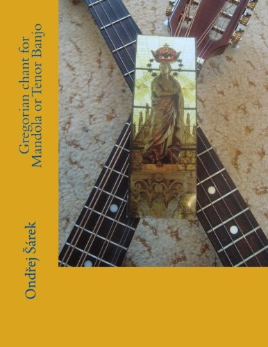 Gregorian chant for Mandola or Tenor Banjo: Ondrej Sarek