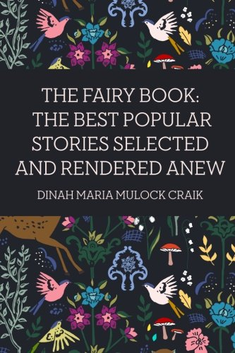 9781523761111: The Fairy Book: The Best Popular Stories Selected and Rendered Anew