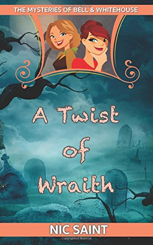 9781523761845: A Twist of Wraith (The Mysteries of Bell & Whitehouse) (Volume 4)
