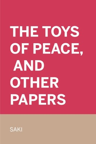 9781523763221: The Toys of Peace, and Other Papers
