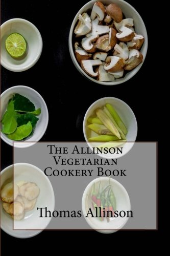 The Allinson Vegetarian Cookery Book: Allinson, Thomas R.