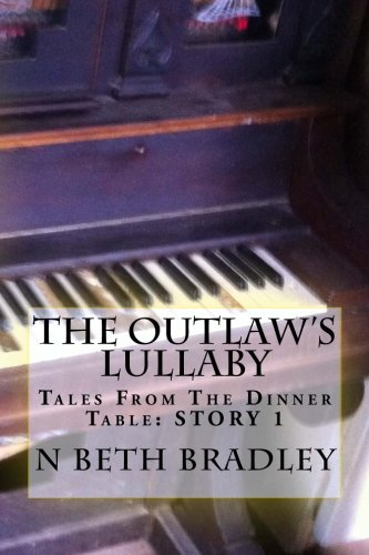 9781523767724: The Outlaw's Lullaby (Tales From The Dinner Table) (Volume 1)