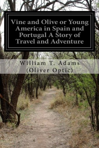 Vine and Olive or Young America in: Oliver Optic), William