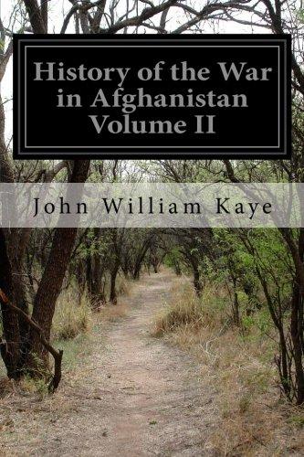 History of the War in Afghanistan Volume II: Kaye, John William
