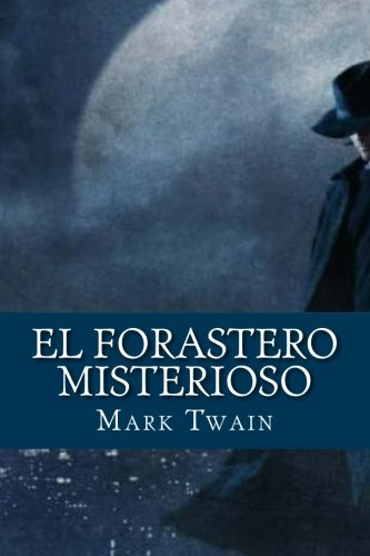9781523770205: El Forastero Misterioso (Spanish Edition)