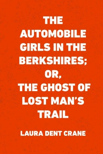 9781523770793: The Automobile Girls in the Berkshires; Or, The Ghost of Lost Man's Trail