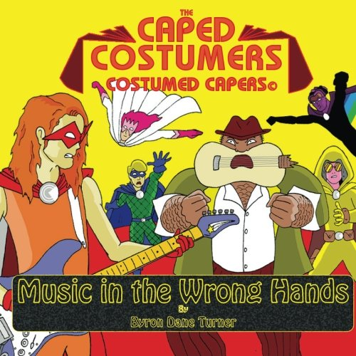 9781523772179: The Caped Costumers Costumed Capers: Music in the Wrong Hands (Volume 3)