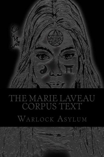 9781523773008: The Marie Laveau Corpus Text: Explorations into the Magical Arts of Ninzuwu as Dictated by Marie Laveau