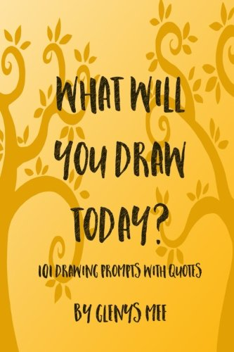 9781523774685: What Will You Draw Today?: 101 Drawing Prompts with Quotes (Draw With Mee) (Volume 1)